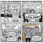 If social justice movements tried not to offend anyone